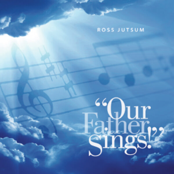 Our Father Sings!